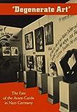 Degenerate Art: The Fate of the Avant-Garde in Nazi Germany