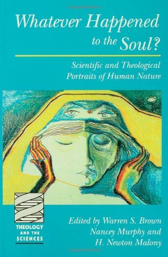 Whatever Happened to the Soul? Scientific and Theological Portraits of Human Nature (Theology and the - Whatever Happened To Man The