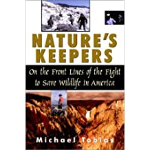 Nature's Keepers: On the Front Lines of the Fight to Save Wildlife in America