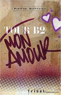 Tour B2 mon amour par Bottero