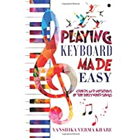 Playing Keyboard Made Easy (Chords And Notations Of Top Bollywood Songs)