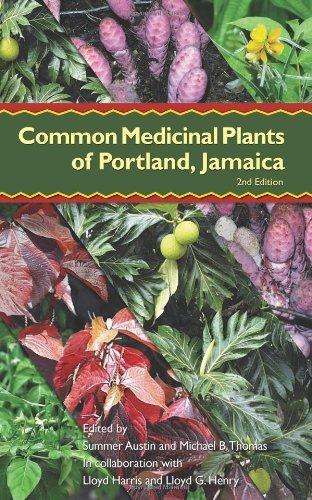 Common Medicinal Plants of Portland, Jamaica [Paperback] [2010] (Author) Dr. Michael B. Thomas, Summer Austin, Lloyd Harris, Lloyd G. - Center Portland Lloyds