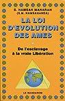La loi d'évolution des âmes : De l'esclavage à la vraie libération (Les nouvelles lois.) par Sarasvati