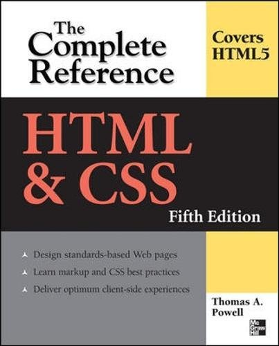 HTML & CSS: The Complete Reference, Fifth Edition (Complete Reference Series) by Thomas Powell