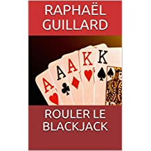 ROULER LE BLACKJACK (French Edition)