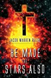 He Made the Stars Also, Jacob Reese, 1413786758