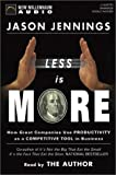Less is More: How Great Companies Use Productivity as the Ultimate Competitive Edge