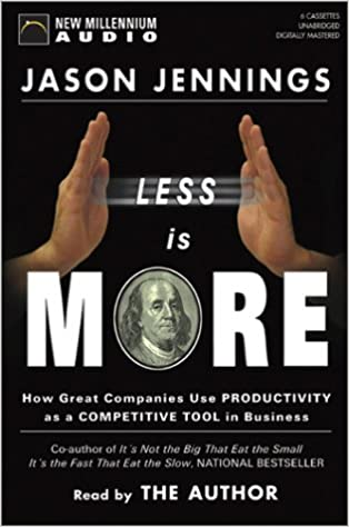Téléchargements de livres gratuitsLess is More: How Great Companies Use Productivity as the Ultimate Competitive Edge PDF FB2 iBook 1590072677 by Jason Jennings