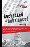 Unchecked and Unbalanced: How the Discrepancy Between Knowledge and Power Caused the Financial Crisis and Threatens Democracy (Hoover Studies in Politics, Economics, and Society)