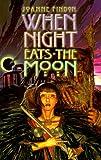 When Night Eats the Moon, Joanne Findon, 0889952124