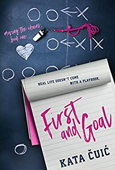 First and Goal (Moving the Chains Book 1) by [Čuić, Kata]