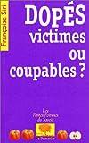 Dopés, victimes ou coupables ?