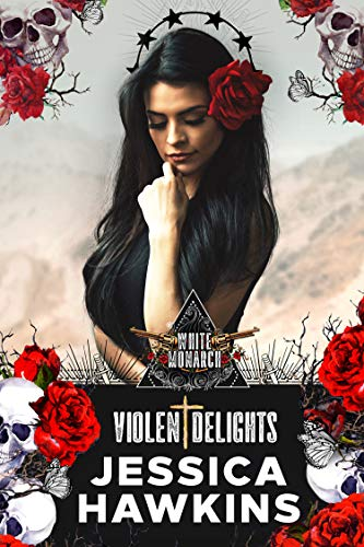 Violent Delights (White Monarch Book 1) by [Hawkins, Jessica]