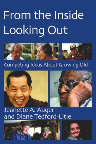 From the Inside Looking Out: Competing Ideas About Growing Old