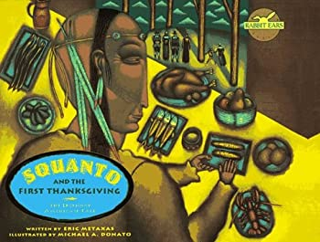 Squanto and the First Thanksgiving: The Legendary American Tale (Rabbit Ears' Holiday Classics) 068980234X Book Cover