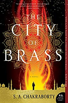 The City of Brass: A Novel (The Daevabad Trilogy) Kindle Edition by S. A. Chakraborty