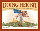 img - for Doing Her Bit: A Story About the Woman's Land Army of America book / textbook / text book