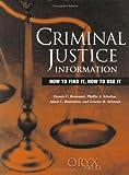 Criminal Justice Information, Dennis C. Benamati and Phyllis A. Schultze, 089774957X