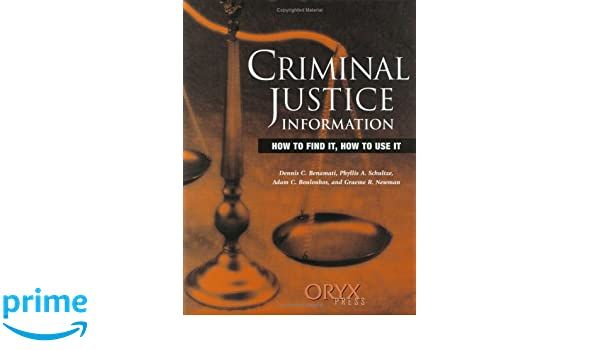 Criminal justice information how to find it how to use it dennis criminal justice information how to find it how to use it dennis c benamati adam c bouloukos phyllis a schultze 9780897749572 amazon books publicscrutiny Choice Image