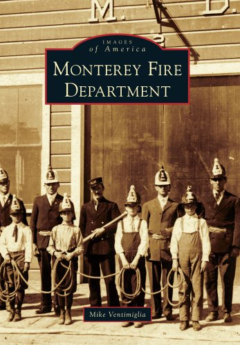 Monterey Fire Department (Images of - Cannery The Monterey Ca