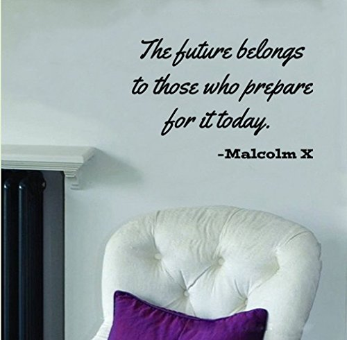 """Malcolm X Quote-The Future Belongs To...-Wall Decal Black (24"""" x 12"""")"""