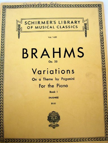 Brahms Op. 35 Variations on a Theme Paganini for the Piano Book 1 (Schirmer's Library of Classics) (Variations On A Theme By Paganini Sheet Music)