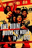 Around the World in 57 1/2 Gigs, Dave Bidini, 0771013671
