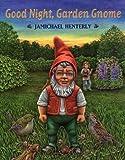 Good Night, Garden Gnome, Jamichael Henterly, 0803725310