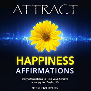 Attract Happiness Affirmations Audiobook