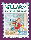 Hillary to the Rescue, Kathy Caple, 1575054205