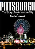 Pittsburgh, the Story of an American City, Stefan Lorant and David Lawrence, 0967410304