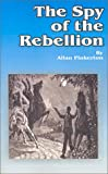 The Spy of the Rebellion, Allan Pinkerton, 1589630998