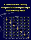 A Test of the Market Efficiency Using Statistical Arbitrage Strategies in the KRX Equity Market