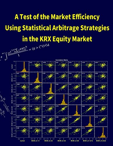 A Test of the Market Efficiency Using Statistical Arbitrage Strategies in the KRX Equity Market by Independently published