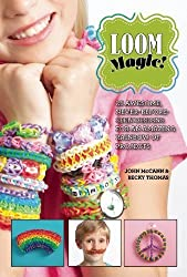 [(Loom Magic!: 25 Awesome, Never-Before-Seen Designs for an Amazing Rainbow of Projects )] [Author: John McCann] [Dec-2013]