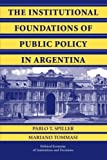 img - for The Institutional Foundations of Public Policy in Argentina: A Transactions Cost Approach (Political Economy of Institutions and Decisions) by Pablo T. Spiller (2009-07-31) book / textbook / text book