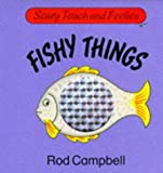 Fishy Things (Scary Touch & Feelies)