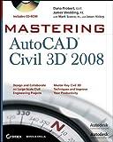 Mastering AutoCAD Civil 3D 2008, Jason Hickey and James Hickey, 0470167408