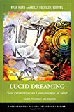 Lucid Dreaming: New Perspectives on Consciousness in Sleep 2V: Lucid Dreaming [2 volumes]: New Perspectives on Consciousness in Sleep (Practical and Applied Psychology)