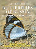 img - for Guide to the Butterflies of Russia and Adjacent Territories: (Lepidoptera, Rhopalocera) : Libytheidae, Danaidae, Nymphalidae, Riodinidae, Lycaenidae (Pensoft Series Faunistica, 18) book / textbook / text book