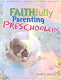 img - for Faithfully Parenting Preschoolers: A Proactive Approach book / textbook / text book
