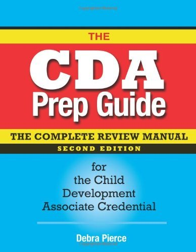 The CDA Prep Guide: The Complete Review Manual for the Child Development Associate Credential by Pierce Debra (2011-10-25) Paperback