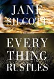 Everything Rustles, Jane Silcott, 1927380413