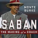 Saban: The Making of a Coach Audiobook by Monte Burke Narrated by Barry Abrams