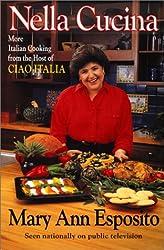 Nella Cucina: More Italian Cooking from the Host of Ciao Italia