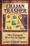 Lillian Trasher: The Greatest Wonder in Egypt (Christian Heroes: Then & Now) (Christian Heroes: Then and Now)