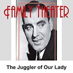 Family Theater: The Juggler of Our Lady