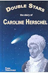 Double Stars: The Story of Caroline Herschel (Profiles in Science) Library Binding