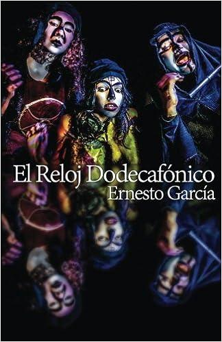 Amazon.com: El reloj dodecafonico (Spanish Edition) (9781519648938): Ernesto Garcia: Books