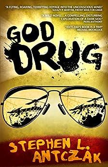 God Drug by [Antczak, Stephen L., Fiction, Digital]